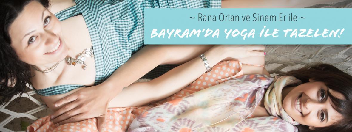 """""""Bayramda Yoga ile Tazelen"""" Rana Ortan ve Sinem Er ile Yoga Tatili Ran"""