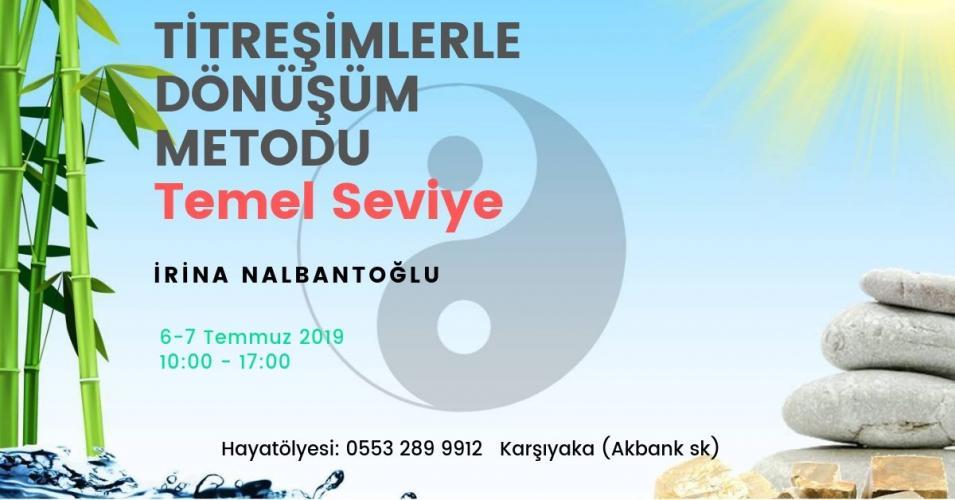 İrina Nalbantoğlu ile Titreşimlerle Dönüşüm Metodu Temel Seviye