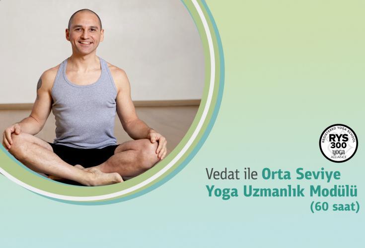 Vedat ile Orta Seviye Yoga Uzmanlık Modülü