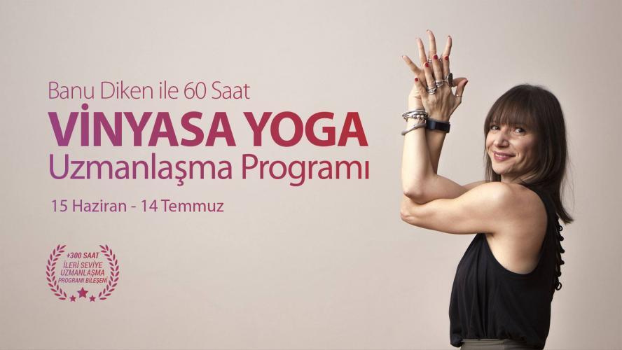 Banu Diken ile 60 Saat Vinyasa Yoga Uzmanlaşma Programı