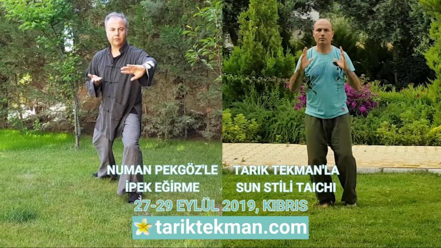 Tarık Tekman'la Sun Stili Tai Chi ve Numan Pekgöz'le İpek Eğirme Kampı