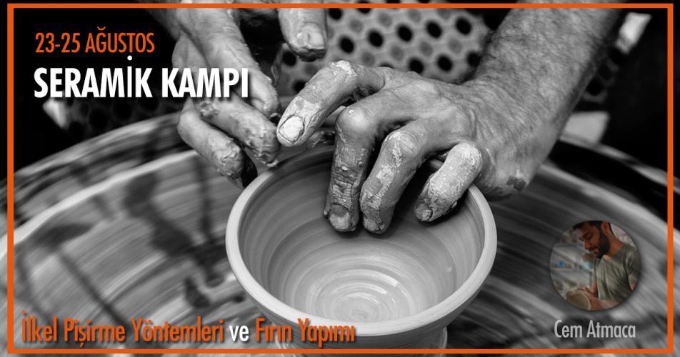 """""""Seramik Kampı""""  İlkel Pişirme Yöntemleri ve Fırın Yapımı"""