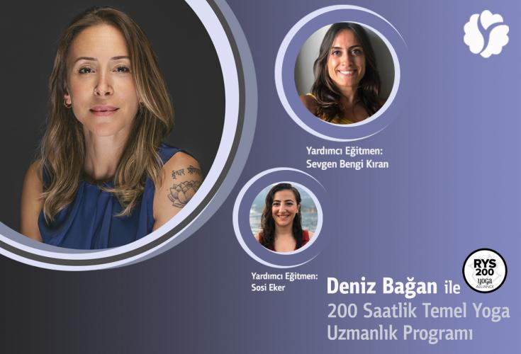 Deniz Bağan ile 200 Saatlik Temel Yoga Uzmanlık Programı