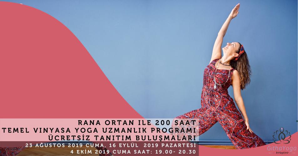 Rana Ortan ile 200 Saat Temel Vinyasa Yoga Uzmanlık Programı Tanıtım Buluşmaları