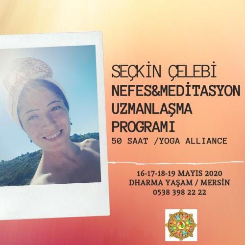 """Seçkin Çelebi """"Nefes & Meditasyon Teknikleri Uzmanlaşma Programı"""""""