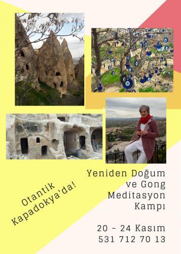 20 - 24 Kasım Otantik Kapadokya'da Yeniden Doğum ve Gong Meditasyon Kampı