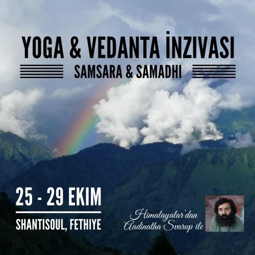 Aadinatha Svarup ile Yoga & Vedanta İnzivası: Samsara & Samadhi