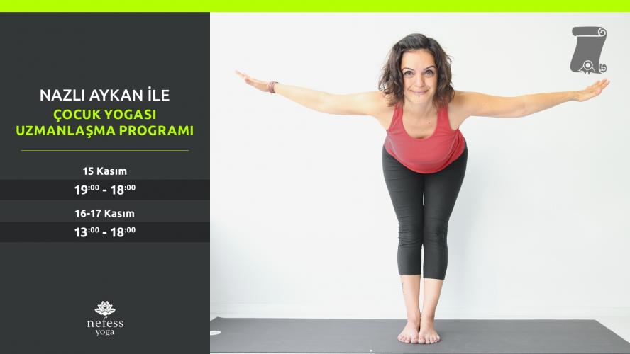 Nazlı Aykan ile Çocuk Yogası Uzmanlaşma Programı