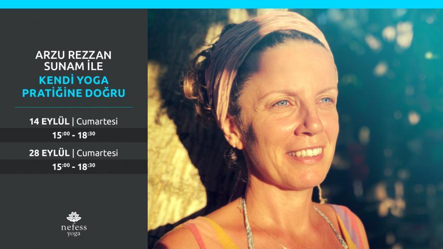 Arzu Rezzan Sunam ile Kendi Yoga Pratiğine Doğru