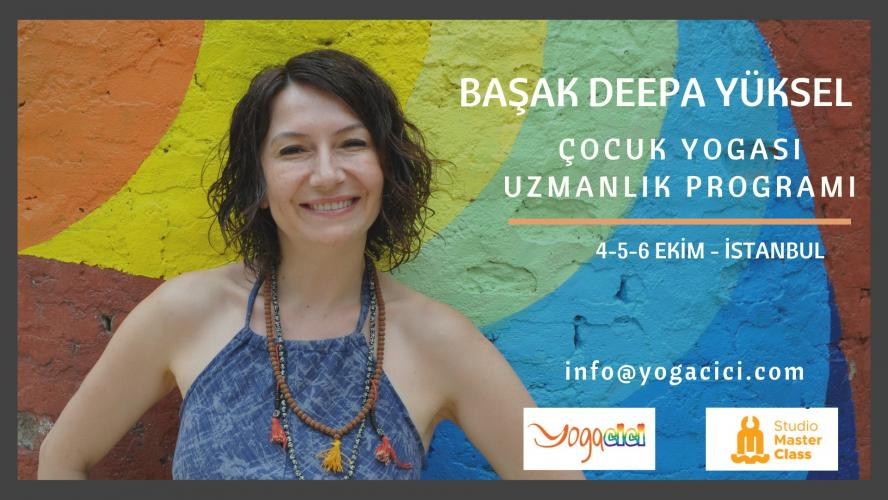 Başak Deepa Yüksel ile Yoga Cici Çocuk Yogası Uzmanlık Programı
