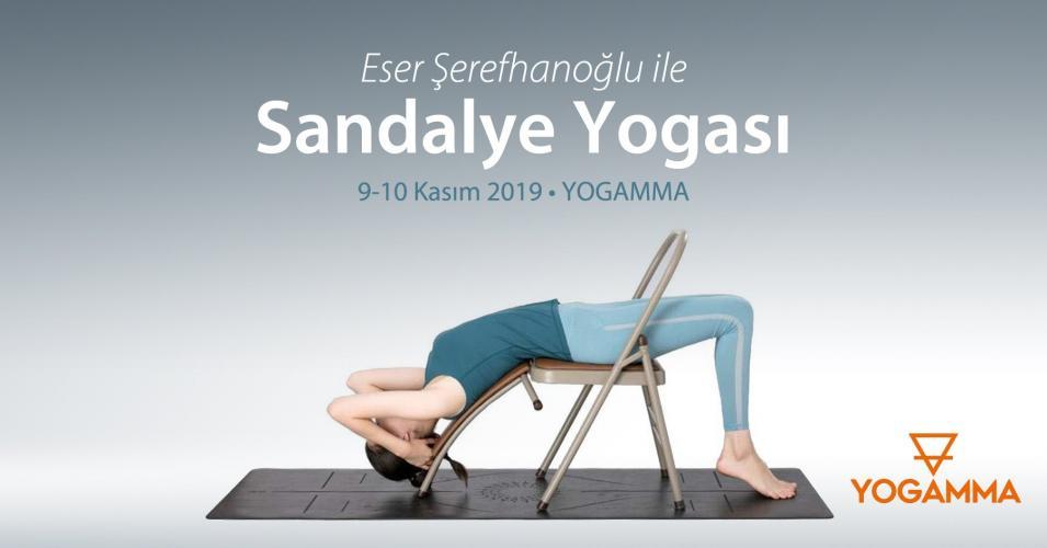 Eser Şerefhanoğlu ile Sandalye Yogası Atölyesi Eser Şerefhanoğlu