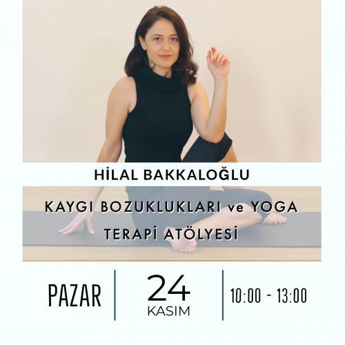 Hilal Bakkaloğlu ile Kaygı Bozuklukları ve Yoga Terapi