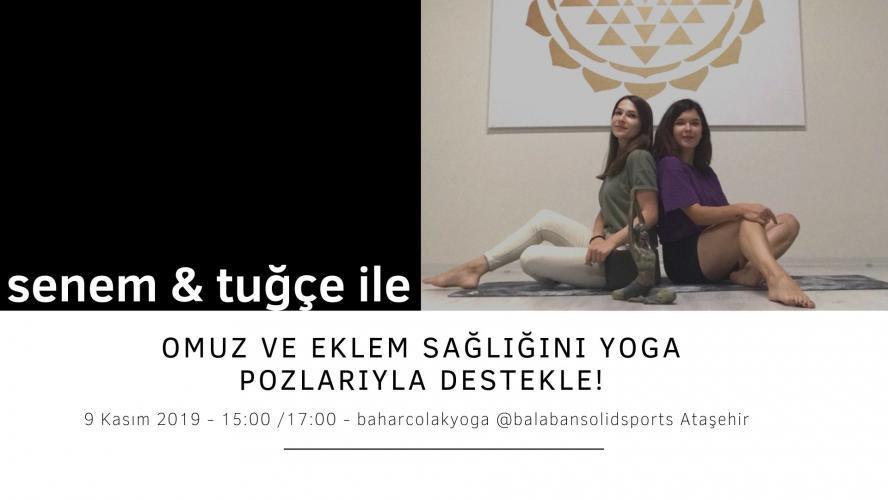 Senem&Tuğçe ile Omuz Sağlığını Yoga Pozlarıyla Destekle