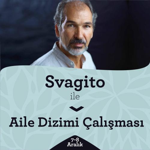 Svagito İle Aile Dizimi Atölyesi / Family Constellation Workshop with