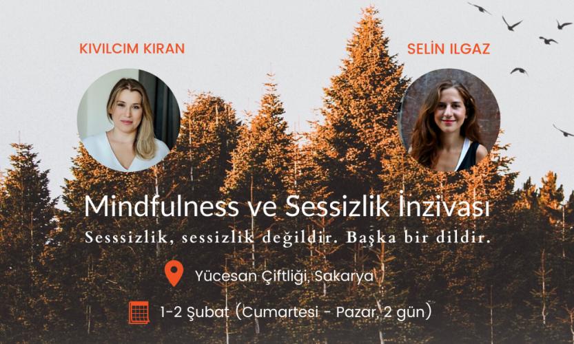 Mindfulness ve Sessizlik İnzivası Kıvılcım Kıran Gen