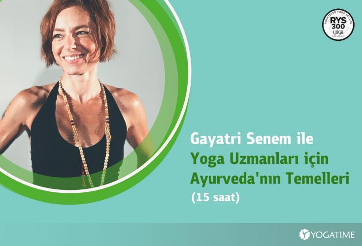 Gayatri Senem ile Yoga Uzmanları için Ayurvedanın Temelleri Senem Kale