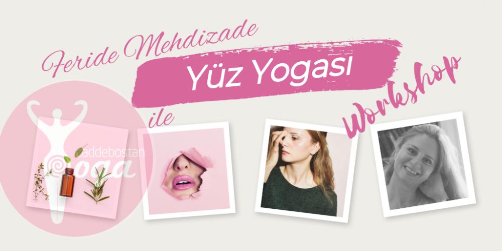Feride Mehdizade ile Yüz Yogası Sertifika Programı (Şubat-Mart 2020)