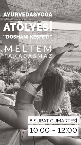 Meltem Fakabasmaz ile Ayurveda&Yoga Atölyesi
