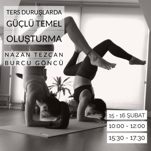 """Nazan Tezcan ve Burcu Göncü ile """"Ters Duruşlarda Güçlü Temel Oluşturma"""