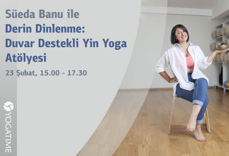 Süeda Banu ile WS Derin Dinlenme: Duvar Destekli Yin Yoga Atölyesi