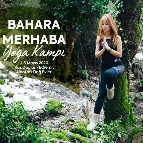 Bahara Merhaba Yoga Kampı