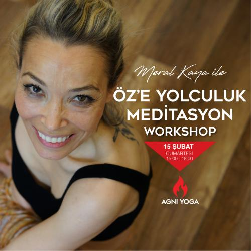 Öz'e Yolculuk - Meditasyon Workshop Meral Kaya