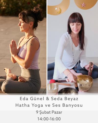 Seda Beyaz & Eda Günel ile Hatha Yoga ve Ses Banyosu
