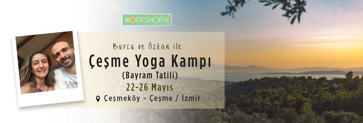 Bayramda Çeşmeköy Yoga ve Meditasyon Kampı Burcu Gönenbaba