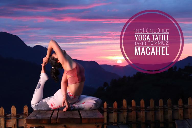 İnci Ünlü ile Macahel'de Yoga ve Gezi