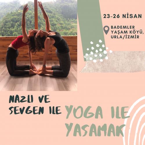 Sevgen ve Nazlı ile Yoga ile Yaşamak