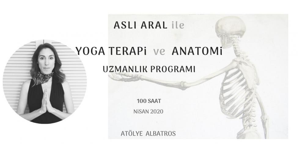 Aslı Aral ile Yoga Terapi ve Anatomi Uzmanlaşma Programı Aslı Aral