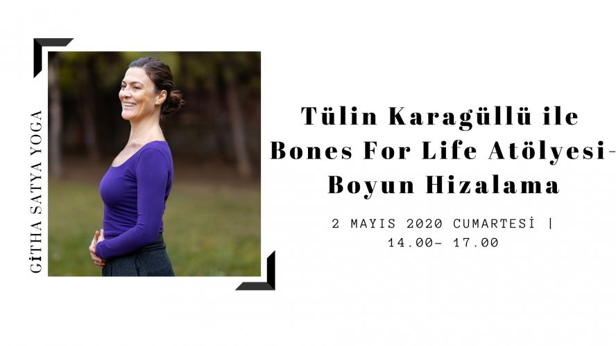 Tülin Karagüllü ile Bones For Life Atölyesi- Boyun Hizalama