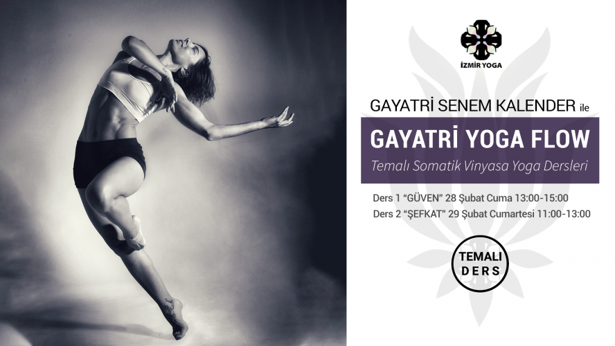 "Senem Kalender ile ""Gayatri Yoga Flow"" Temalı Somatik Vinyasa Yoga Dersleri"
