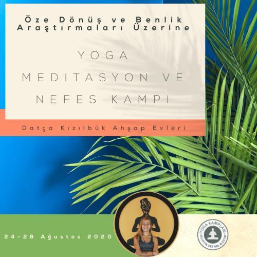 Öze Dönüş ve Benlik Araştırmaları Üzerine Yoga Meditasyon ve Nefes İnziva Kampı 7