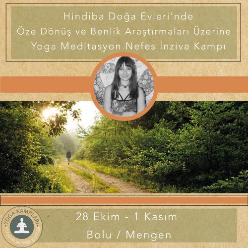 Öze Dönüş ve Benlik Araştırmaları Üzerine Yoga Meditasyon ve Nefes İnziva Kampı 8