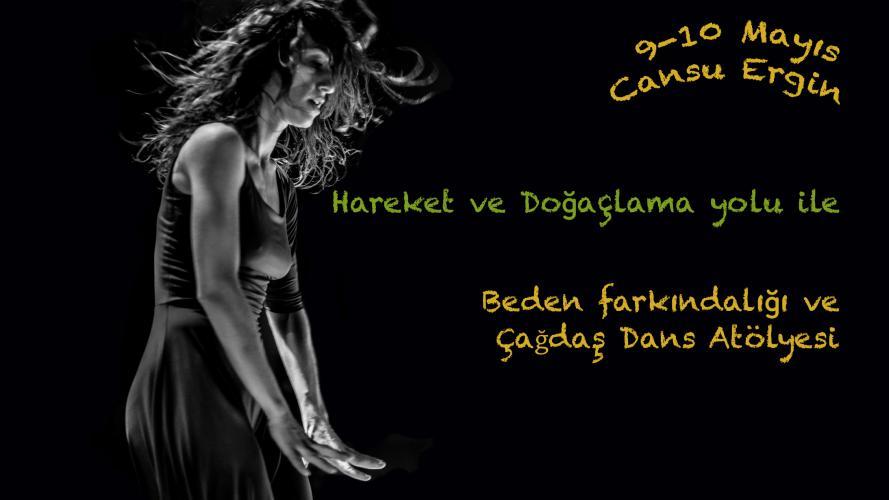 Beden farkındalığı ve çağdaş dans atölyesi Sadiye Cansu Ergin