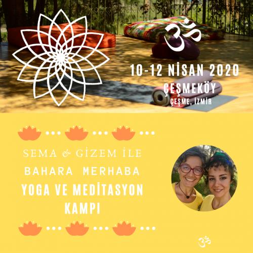 Sema ve Gizem ile Bahara Merhaba Yoga ve Meditasyon Kampı