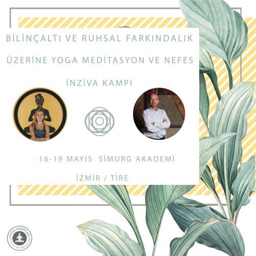 Bilinçaltı ve Ruhsal Farkındalık Üzerine Yoga Nefes ve Meditasyon İnziva Kampı