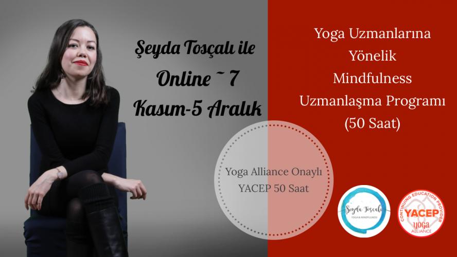 Yoga Uzmanlarına Yönelik Mindfulness Uzmanlaşma Programı Şeyda Tosçalı