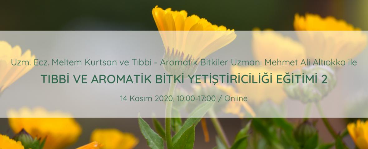 Tıbbi ve Aromatik Bitki Yetiştiriciliği Programı 2 Eczacı Meltem Kurts