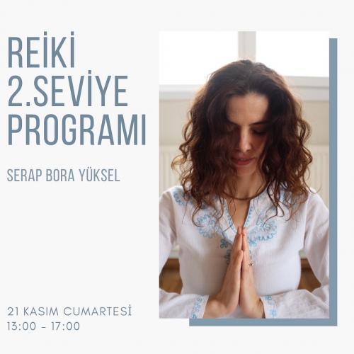 Serap Bora Yüksel ile Reiki 2.Seviye Programı