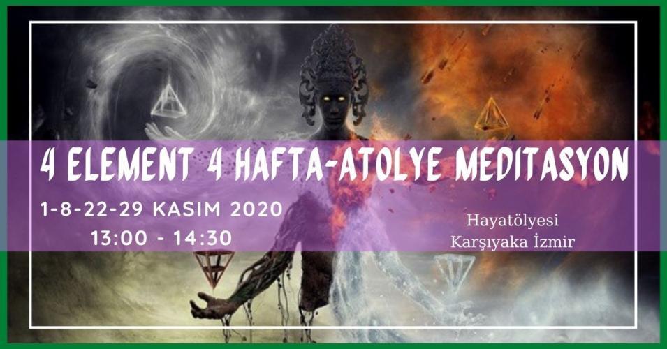 4 Element 4 Hafta - Atölye Meditasyon