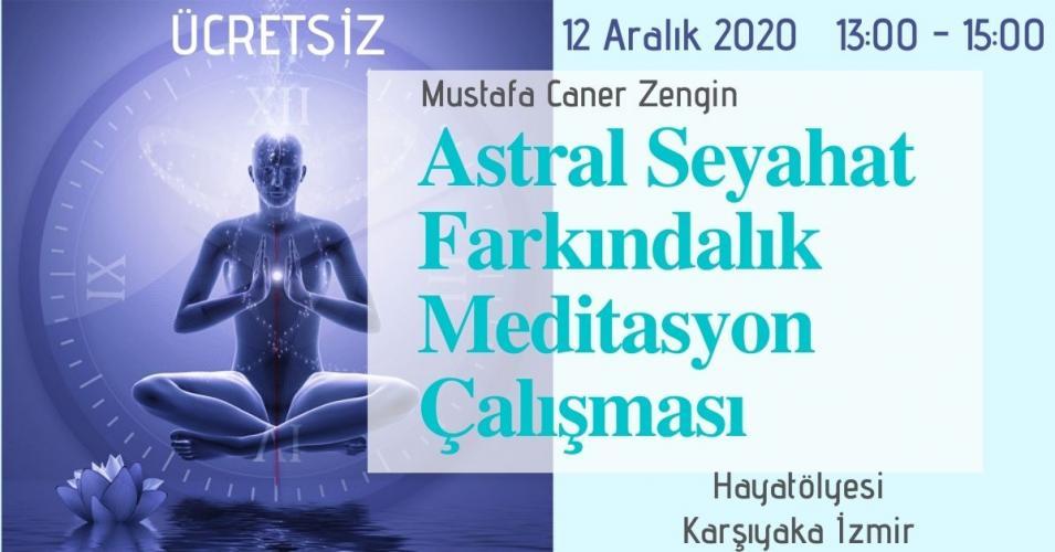 Astral Seyahat Farkındalık Meditasyon Çalışması