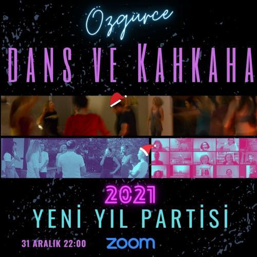 Özgürce Kahkaha ve Dans 2021 Yeni Yıl Partisi