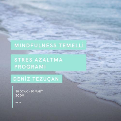 Mindfulness Temelli Stres Azaltma Programı Deniz Tezuçan