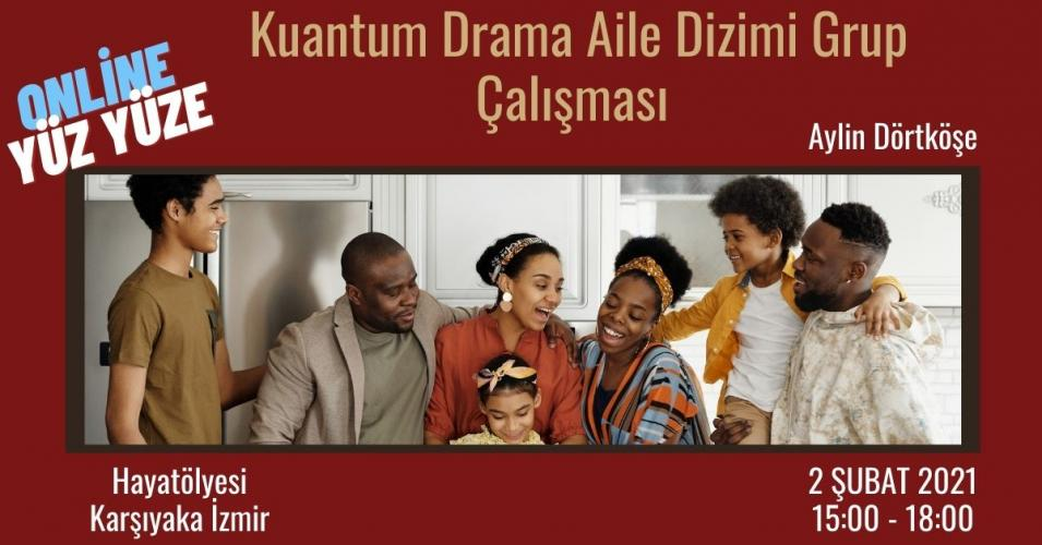 Kuantum Drama Aile Dizimi Grup Çalışması