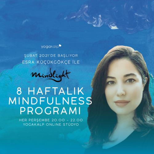 Esra Küçükgökçe ile Mindlight 8 Haftalık Mindfulness Programı