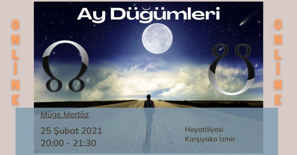 Astrolojide Ay Düğümleri Müge Mertöz