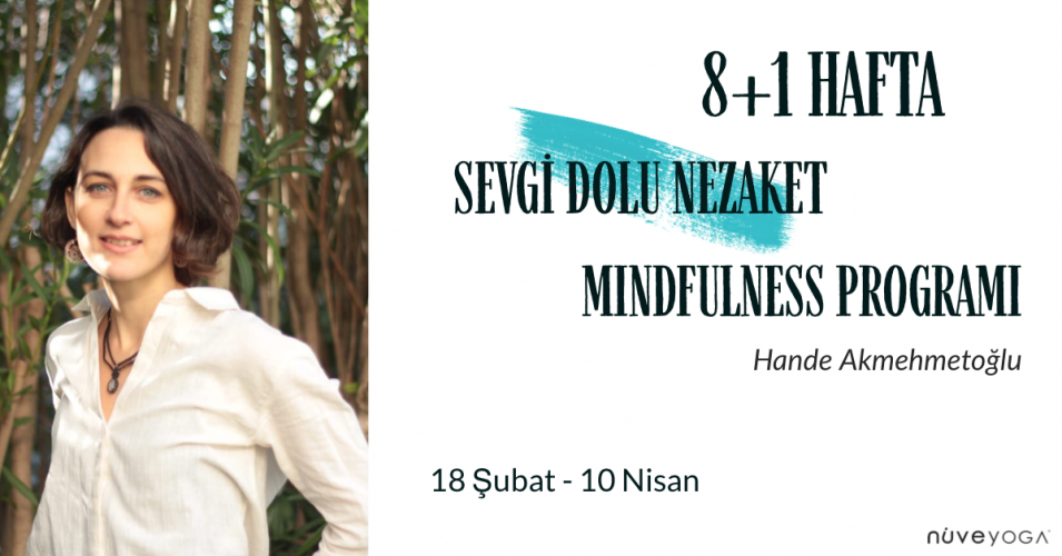 8+1 Hafta Sevgi Dolu Nezaket & Mindfulness Programı