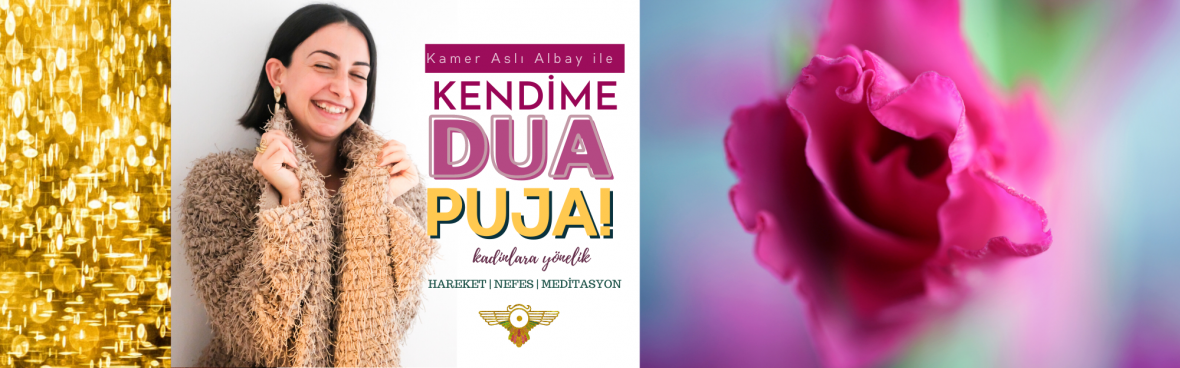 PUJA! kendime bir dua | kadınlara yönelik bedensel farkındalık çalışması